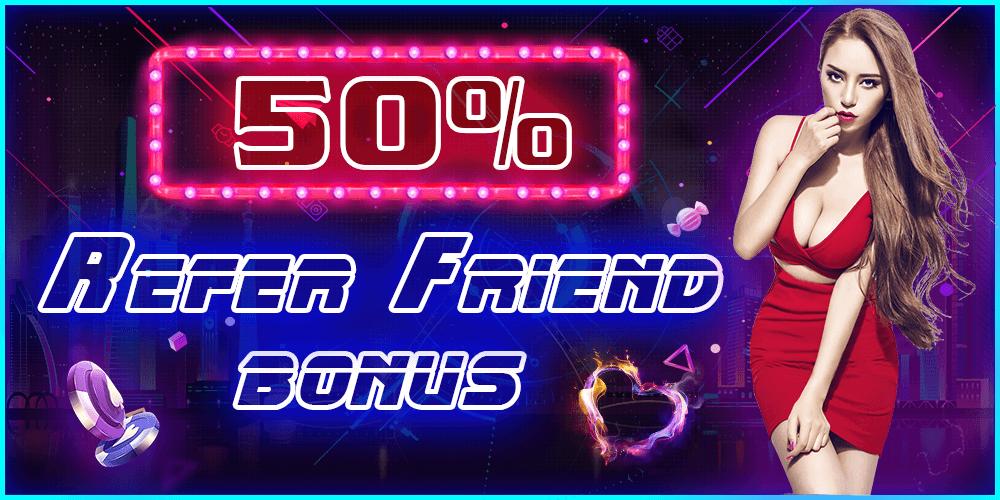 50% refer friend bonus